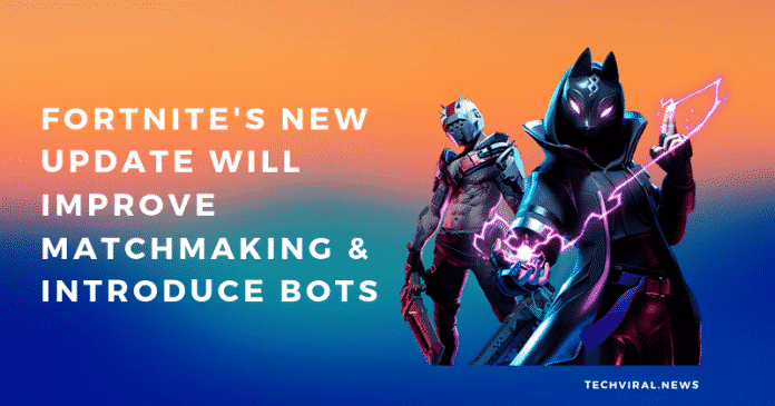 Fortnite Season 10 Update Will improve Matchmaking & Introduce Bots
