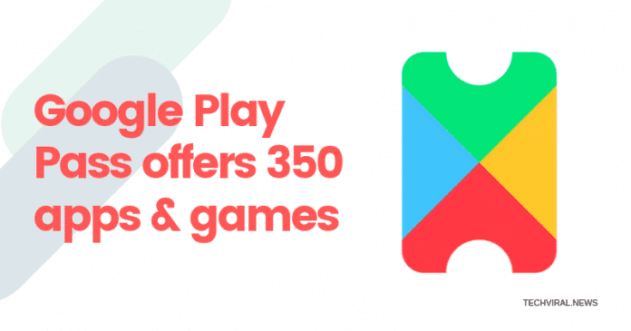 Google Play Pass Offers Than 350 Apps & Games For $4.99