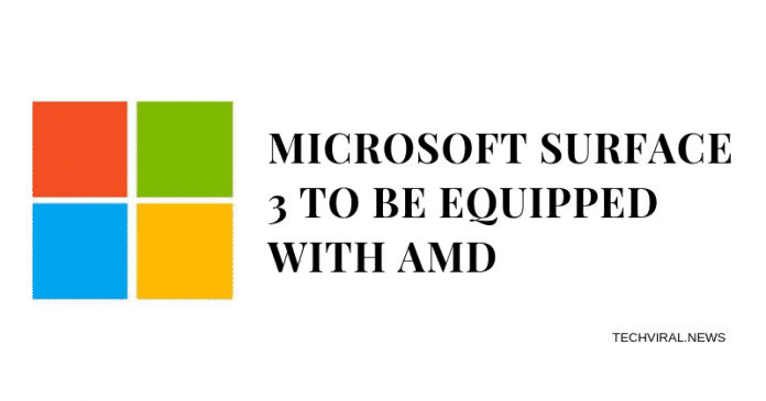 Microsoft Surface 3 to be equipped with AMD