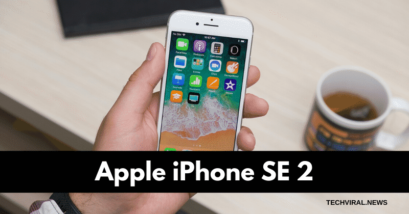 Apple iPhone SE 2 to arrive in late March