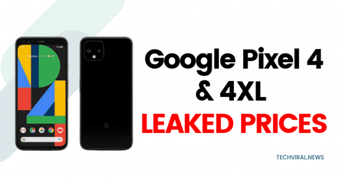 Google Pixel 4 & 4 XL Prices Leaked Days Before Its Launch