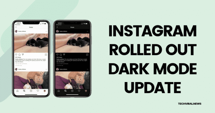 Instagram Rolled Out the Dark mode update for Android 10 & iOS 13