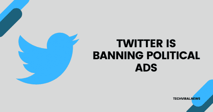 Twitter to ban all Political Advertisements from November