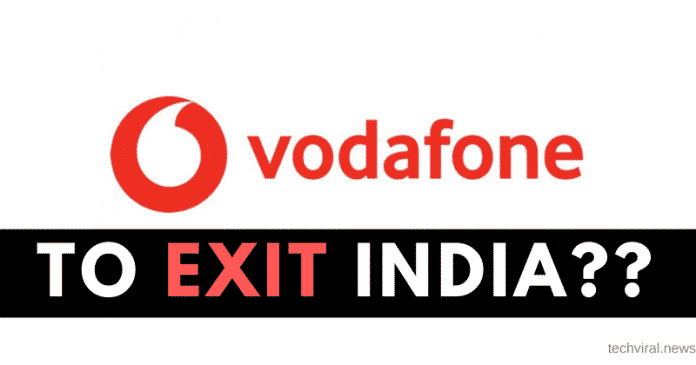 Vodafone to Exit India Any day after Losses Increase