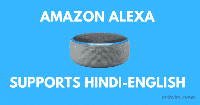 Amazon Alexa gets Hindi-English Support in India