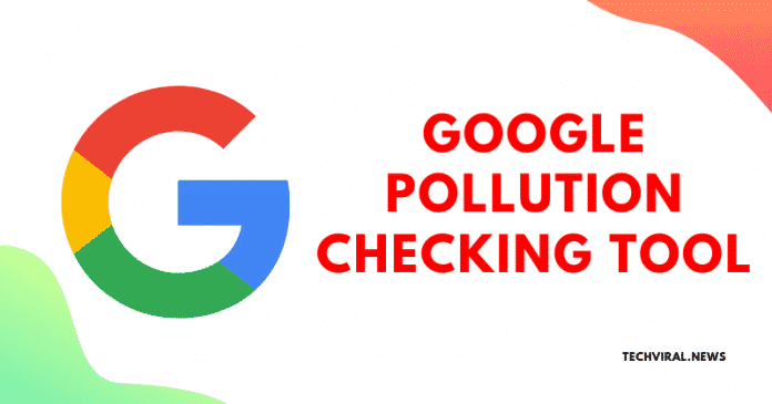 Google's New Utility Will Help You To Check The Pollution Of A City