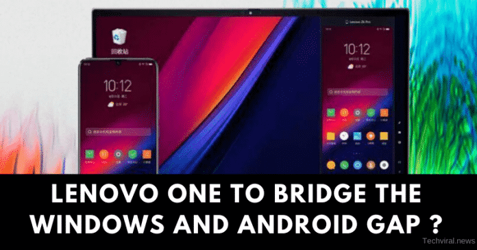 Lenovo One feature could Bridge the Gap Between Android and Windows
