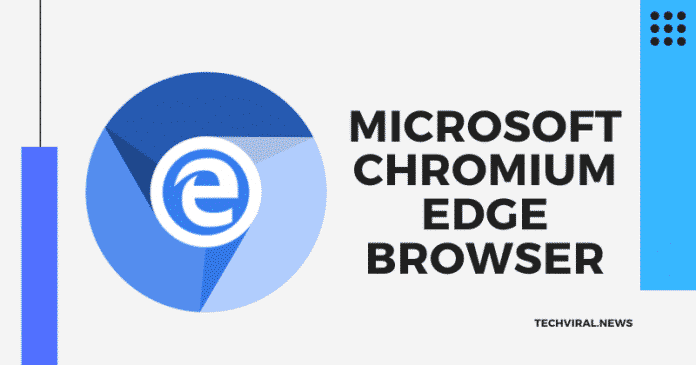 Microsoft's Edge Chromium browser Will Release On 15th January