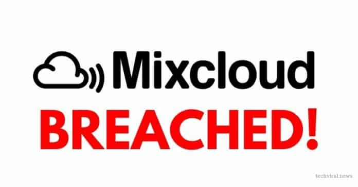 Mixcloud Data Breach: 21 Million Users Record Affected