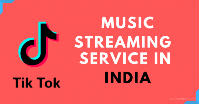 TikTok to Launch Music Streaming Service in India Next Month
