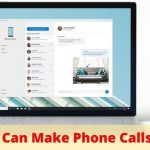 Windows 10 Now Lets All Android Users To Make Calls From PC