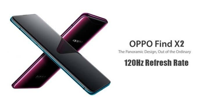 Oppo Find X2 To Come With a 2K 120Hz Refresh Rate Display