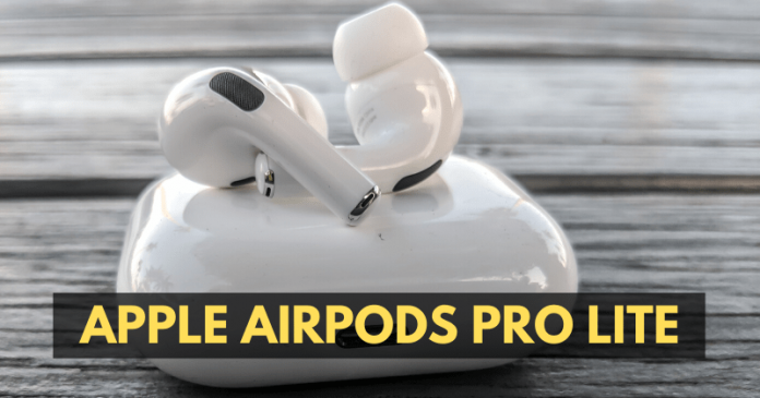 Apple Might Launch AirPods Pro Lite Wireless Earbuds This Year