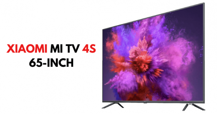 Xiaomi Launched Mi TV 4S 65-inch, 4K Smart TV With Voice Remote